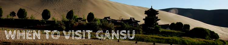 When to go to Gansu_Popsicle Society