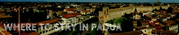 Where to stay in Padua