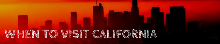 When to visit California_Popsicle Society
