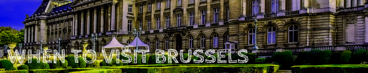 When to visit Brussels_Popsicle Society