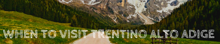 When to visit Trentino Alto Adige_Popsicle Society