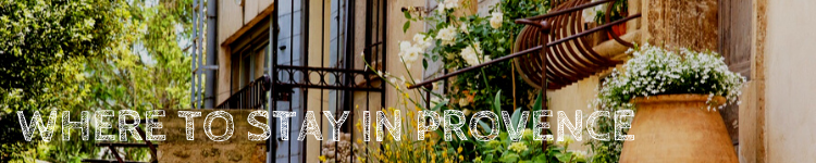 Where to stay in Provence_Popsicle Society