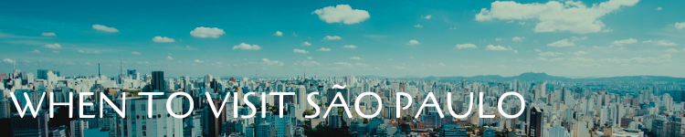 When to visit Sao Paulo Brazil_Popsicle Society.